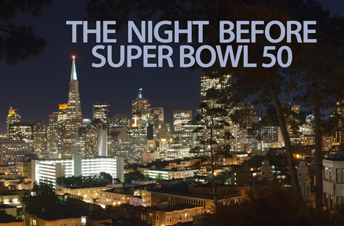 The Night Before Super Bowl 50